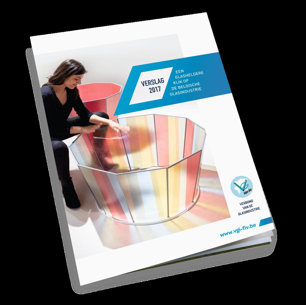 Jaarverslag 2017 Een glasheldere kijk op de Belgische glasindustrie